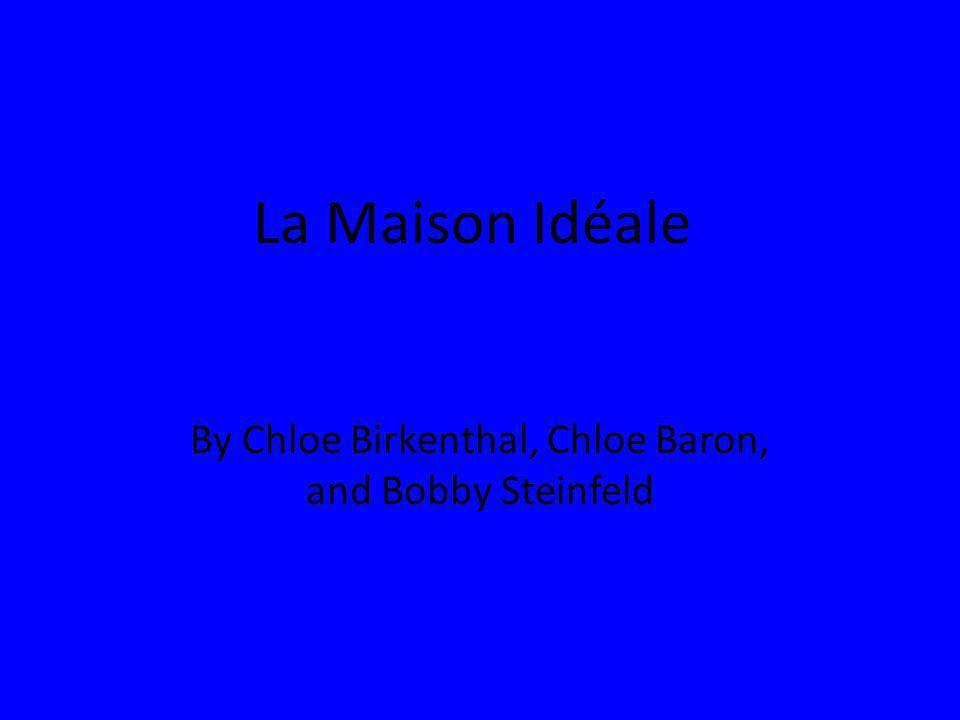 La Maison Idéale By Chloe Birkenthal, Chloe Baron, and Bobby Steinfeld