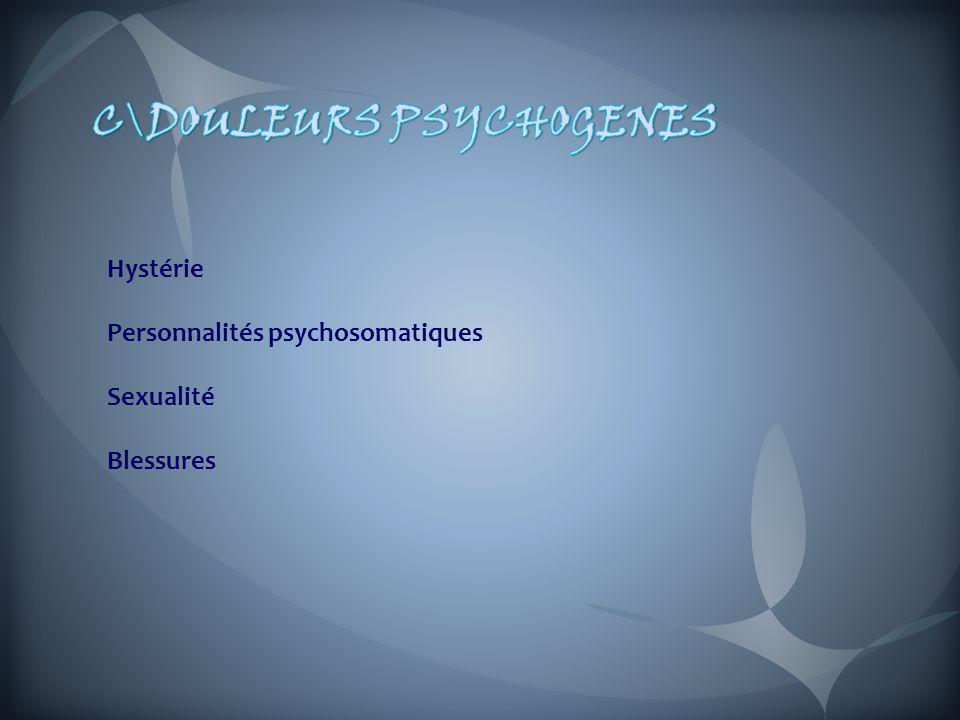 Hystérie Personnalités psychosomatiques Sexualité Blessures