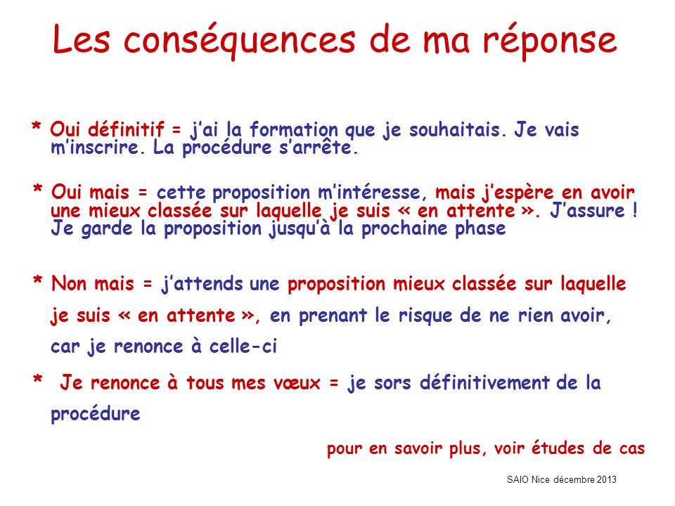 SAIO Nice décembre 2013 Les conséquences de ma réponse * Oui définitif = j'ai la formation que je souhaitais.