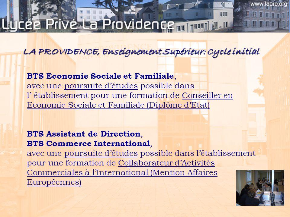 LA PROVIDENCE, Enseignement Supérieur: Cycle initial BTS Economie Sociale et Familiale, avec une poursuite d'études possible dans l' établissement pou