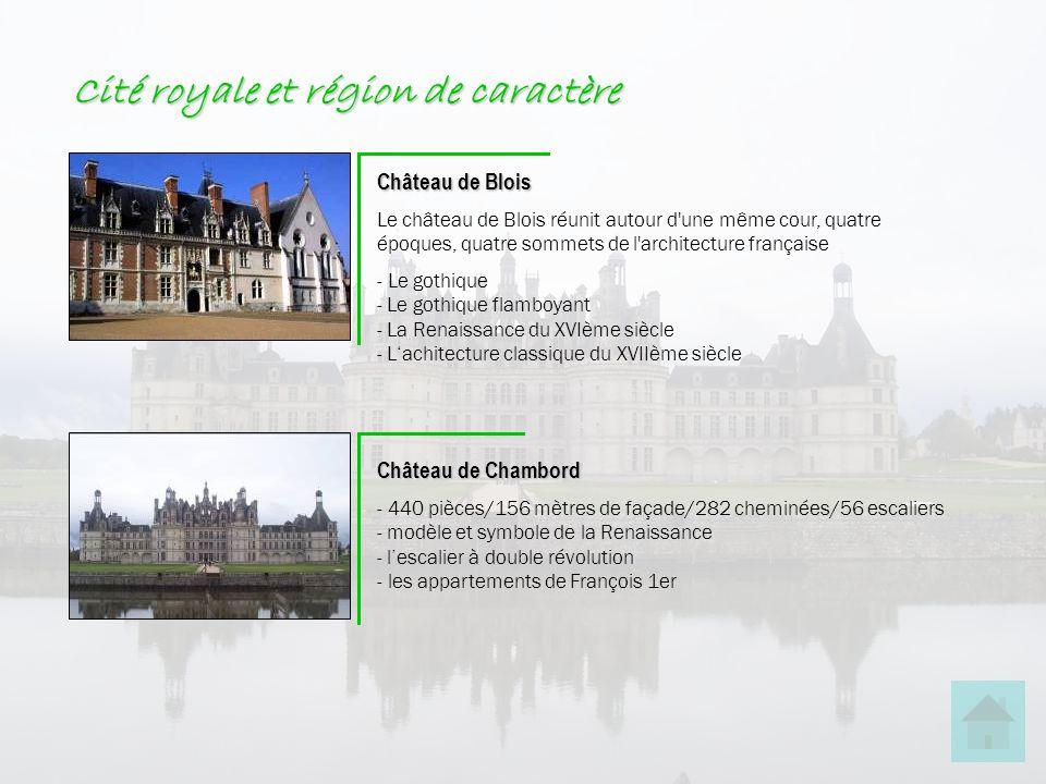 Cité royale et région de caractère Château de Blois Le château de Blois réunit autour d'une même cour, quatre époques, quatre sommets de l'architectur