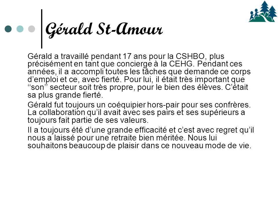 Gérald a travaillé pendant 17 ans pour la CSHBO, plus précisément en tant que concierge à la CEHG. Pendant ces années, il a accompli toutes les tâches