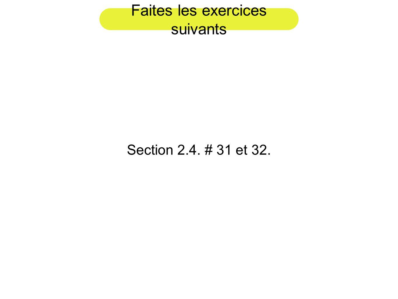 Faites les exercices suivants Section 2.4. # 31 et 32.