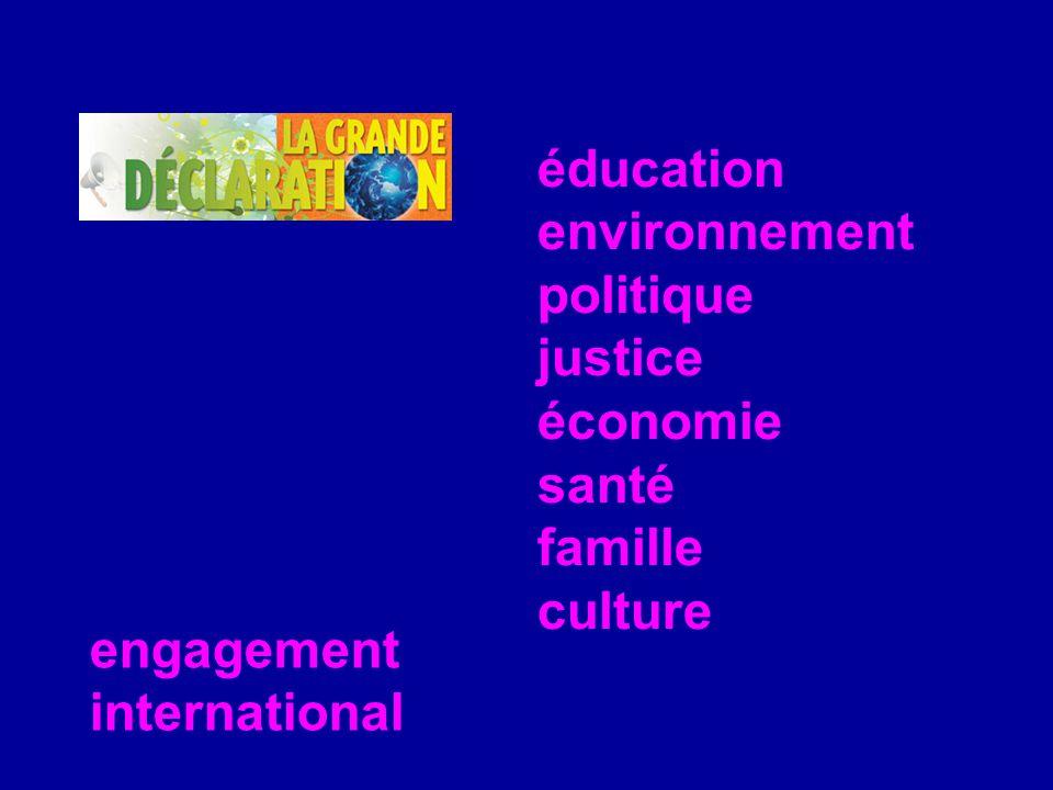 éducation environnement politique justice économie santé famille culture engagement international