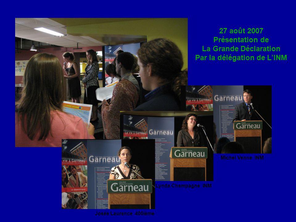 27 août 2007 Présentation de La Grande Déclaration Par la délégation de L'INM Michel Venne INM Lynda Champagne INM Josée Laurence 400ième