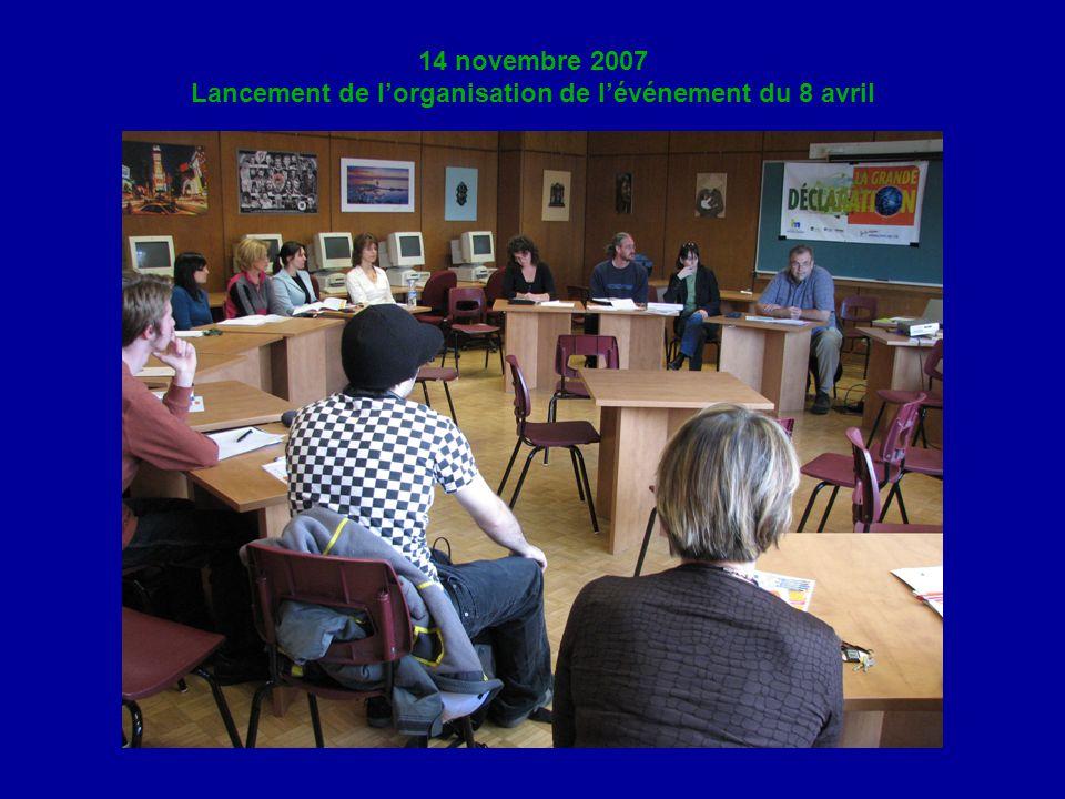 14 novembre 2007 Lancement de l'organisation de l'événement du 8 avril