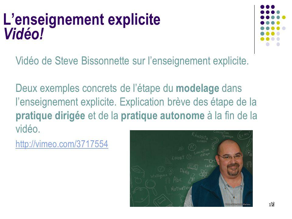 12 L'enseignement explicite Vidéo! Vidéo de Steve Bissonnette sur l'enseignement explicite. Deux exemples concrets de l'étape du modelage dans l'ensei