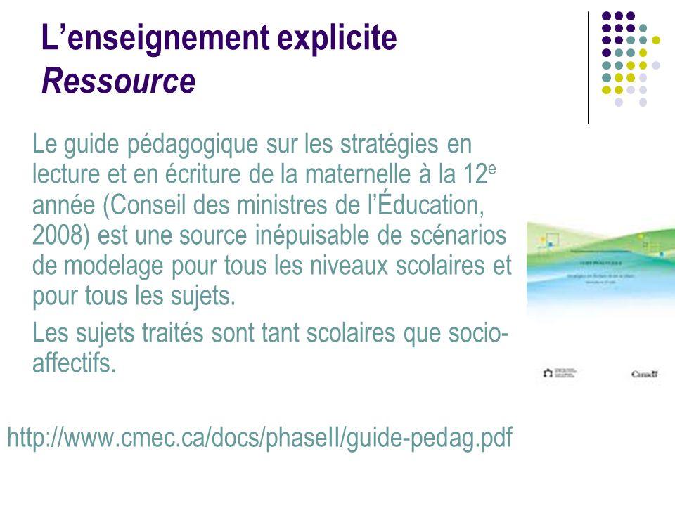 L'enseignement explicite Ressource Le guide pédagogique sur les stratégies en lecture et en écriture de la maternelle à la 12 e année (Conseil des min
