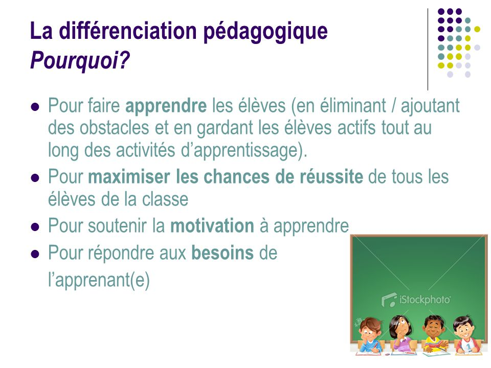 20 La différenciation pédagogique Pourquoi? Pour faire apprendre les élèves (en éliminant / ajoutant des obstacles et en gardant les élèves actifs tou