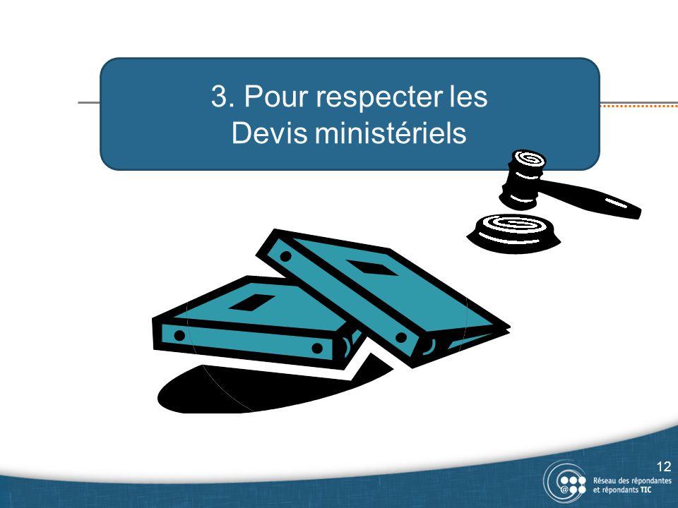 3. Pour respecter les Devis ministériels 12
