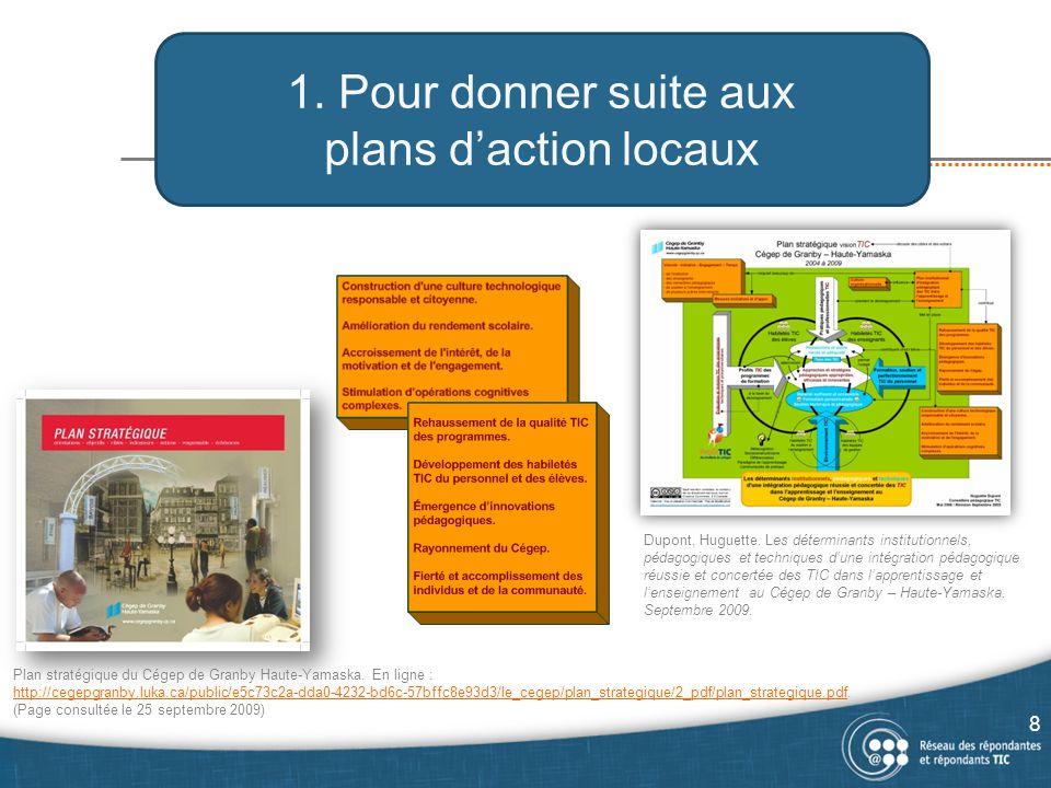 1. Pour donner suite aux plans d'action locaux 8 Plan stratégique du Cégep de Granby Haute-Yamaska. En ligne : http://cegepgranby.luka.ca/public/e5c73