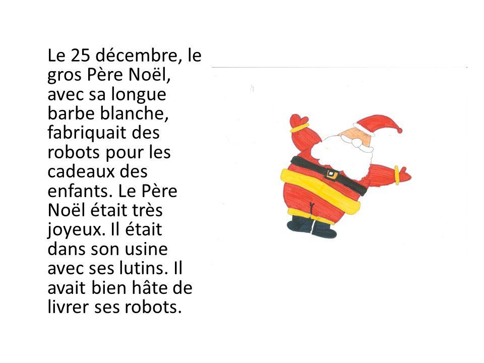 Il s'apprêtait à partir livrer les cadeaux quand soudain, les robots commencent à sortir des boîtes et attaquent le Père Noël.