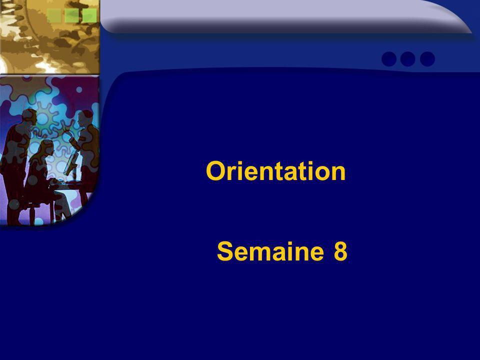 Orientation Semaine 8