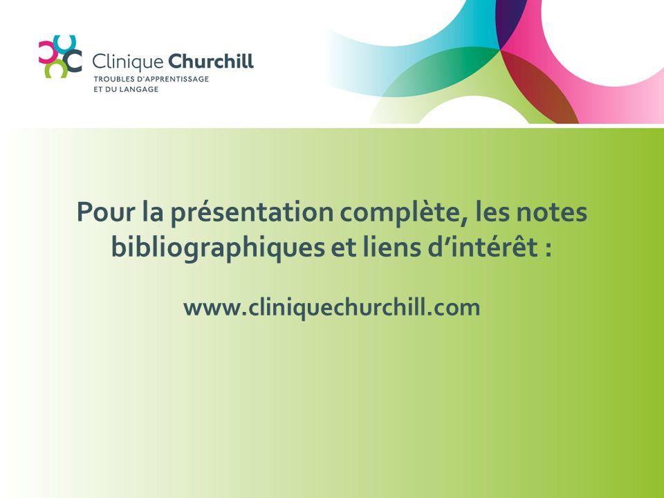 Pour la présentation complète, les notes bibliographiques et liens d'intérêt : www.cliniquechurchill.com