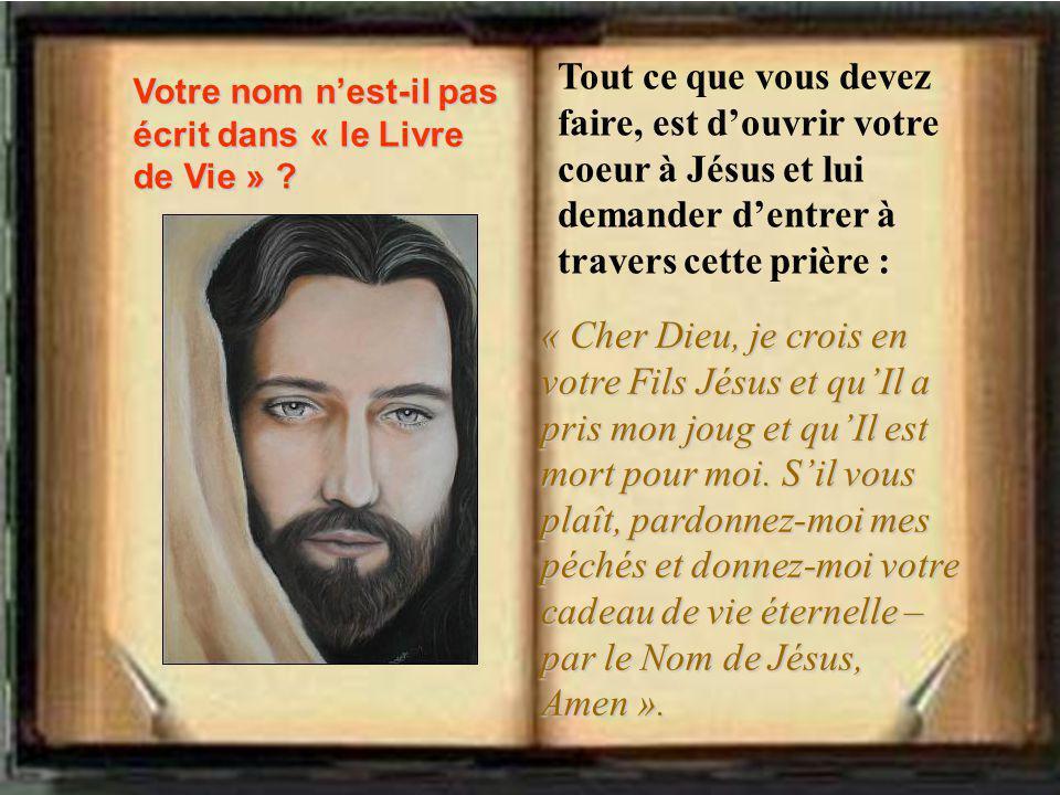 Tout ce que vous devez faire, est d'ouvrir votre coeur à Jésus et lui demander d'entrer à travers cette prière : « Cher Dieu, je crois en votre Fils Jésus et qu'Il a pris mon joug et qu'Il est mort pour moi.