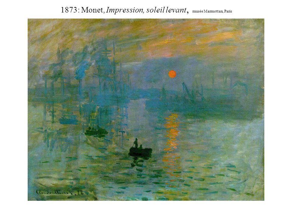 1873: Monet, Impression, soleil levant, musée Marmottan, Paris