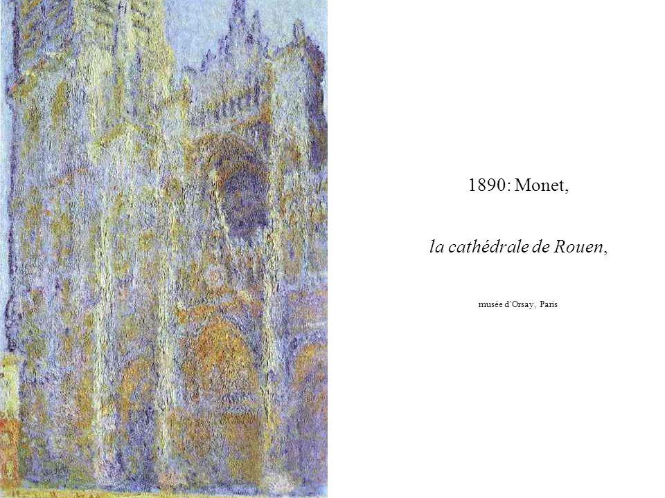 1890: Monet, la cathédrale de Rouen, musée d'Orsay, P aris