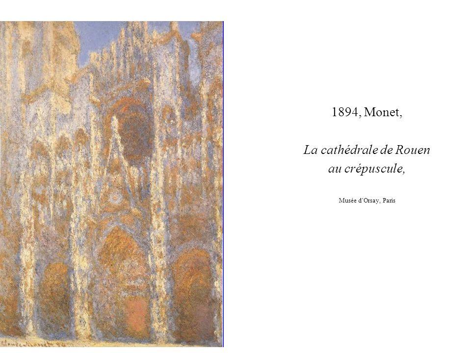 1894, Monet, La cathédrale de Rouen au crépuscule, Musée d'Orsay, Paris