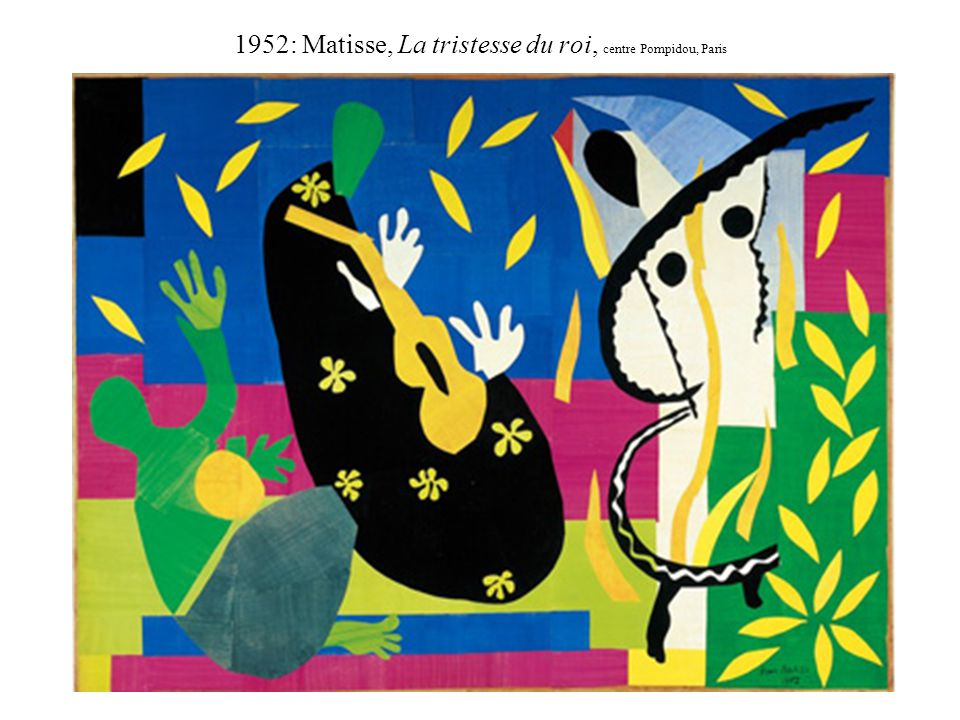 1952: Matisse, La tristesse du roi, centre Pompidou, Paris