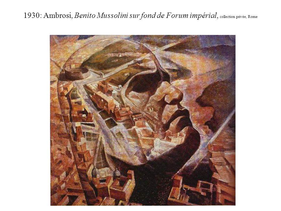 1930: Ambrosi, Benito Mussolini sur fond de Forum impérial, collection privée, Rome