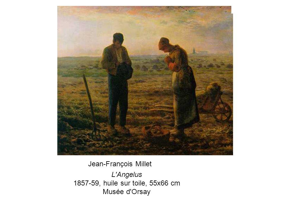 L Angelus 1857-59, huile sur toile, 55x66 cm Musée d Orsay Jean-François Millet
