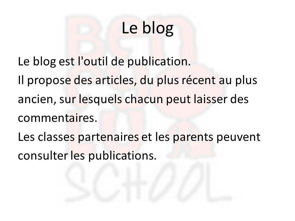Le blog Le blog est l'outil de publication. Il propose des articles, du plus récent au plus ancien, sur lesquels chacun peut laisser des commentaires.