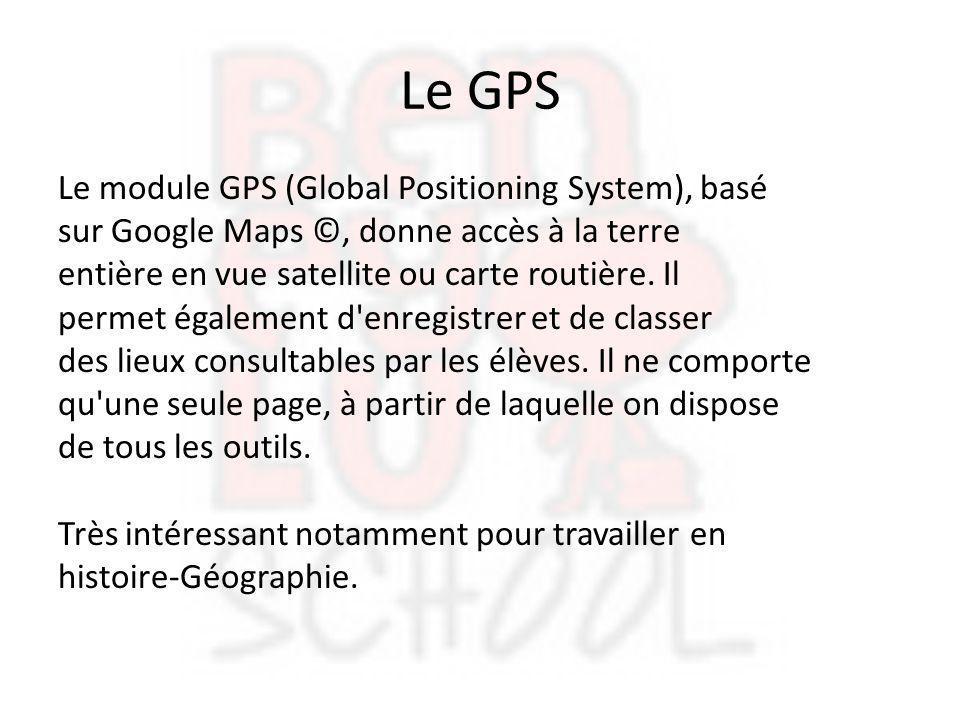 Le GPS Le module GPS (Global Positioning System), basé sur Google Maps ©, donne accès à la terre entière en vue satellite ou carte routière. Il permet