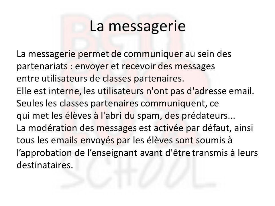 La messagerie La messagerie permet de communiquer au sein des partenariats : envoyer et recevoir des messages entre utilisateurs de classes partenaire