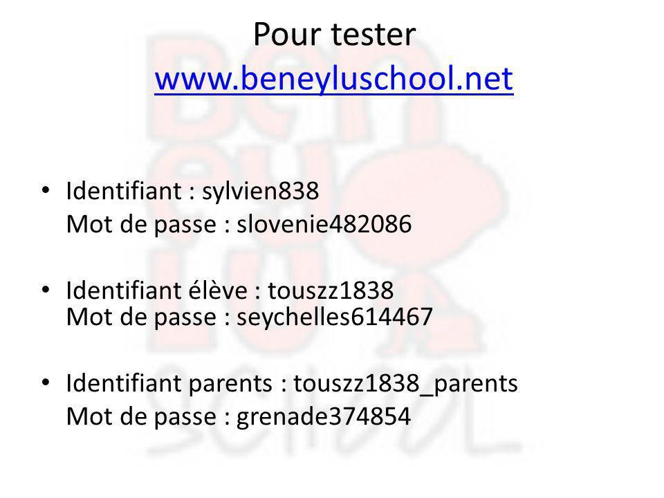 Pour tester www.beneyluschool.net www.beneyluschool.net Identifiant : sylvien838 Mot de passe : slovenie482086 Identifiant élève : touszz1838 Mot de p