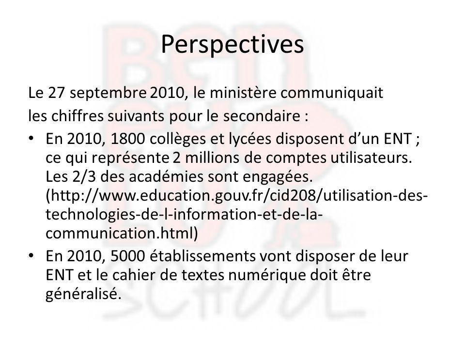 Perspectives Le 27 septembre 2010, le ministère communiquait les chiffres suivants pour le secondaire : En 2010, 1800 collèges et lycées disposent d'u
