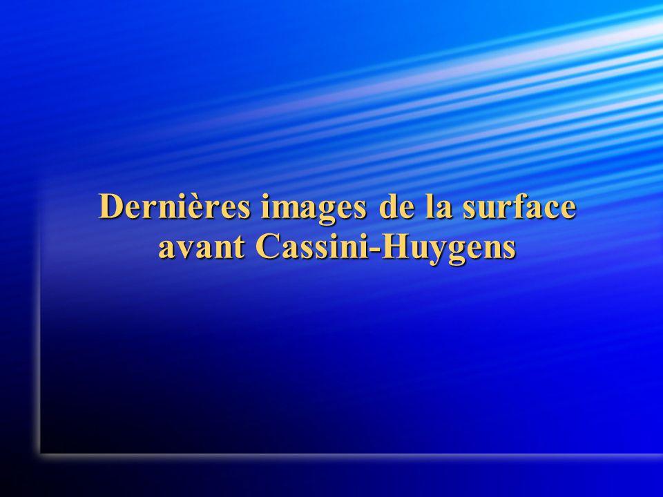 Dernières images de la surface avant Cassini-Huygens