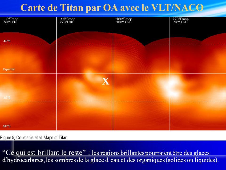 Carte de Titan par OA avec le VLT/NACO X Ce qui est brillant le reste : les régions brillantes pourraient être des glaces d ' hydrocarbures, les sombres de la glace d'eau et des organiques (solides ou liquides).