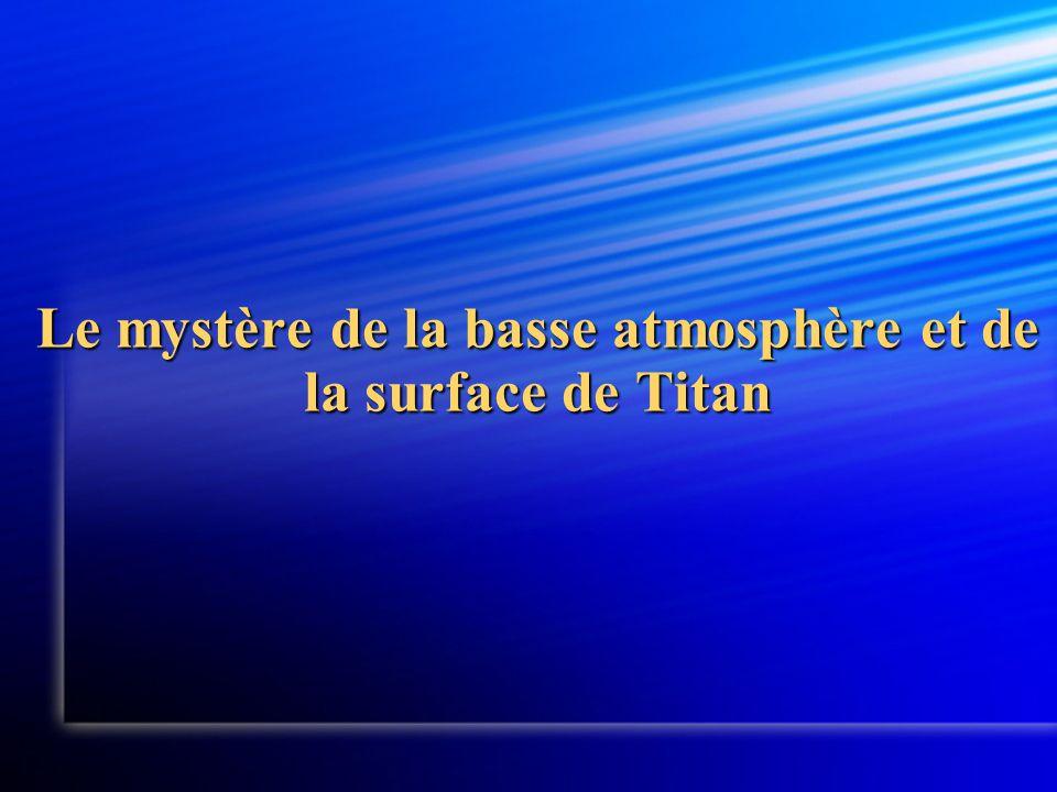 Le mystère de la basse atmosphère et de la surface de Titan