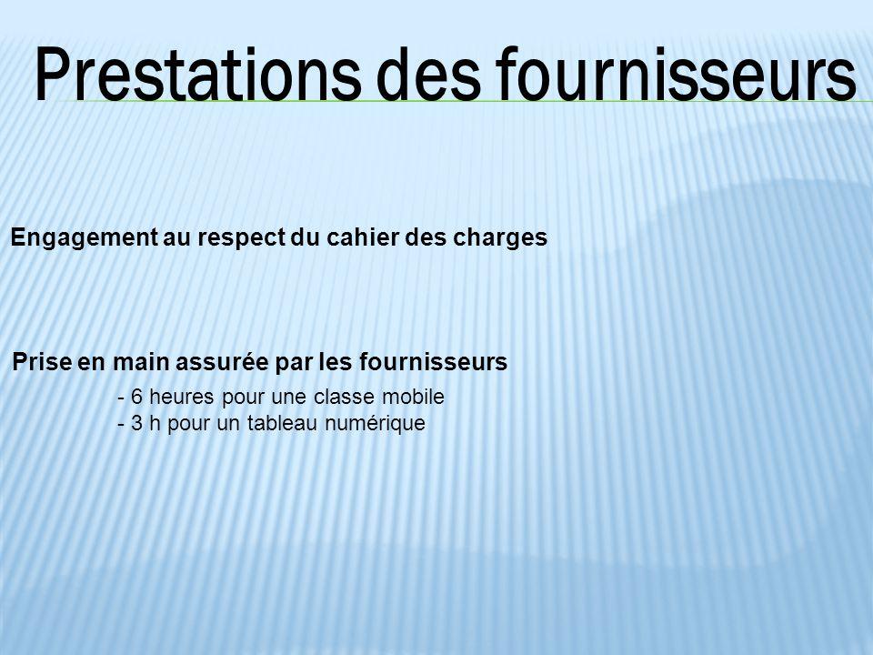 Engagement au respect du cahier des charges Prise en main assurée par les fournisseurs - 6 heures pour une classe mobile - 3 h pour un tableau numériq