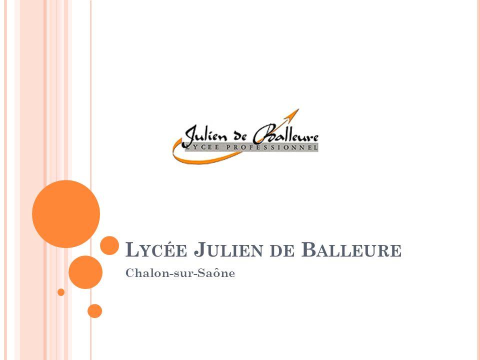 P RÉSENTATION GÉNÉRALE Le lycée Julien de Balleure compte 387 élèves dont 371 garçons et 16 filles.