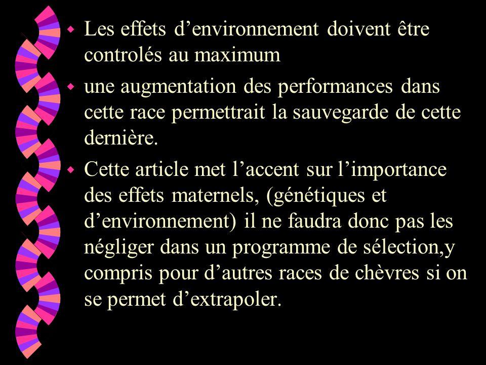 w Les effets d'environnement doivent être controlés au maximum w une augmentation des performances dans cette race permettrait la sauvegarde de cette dernière.