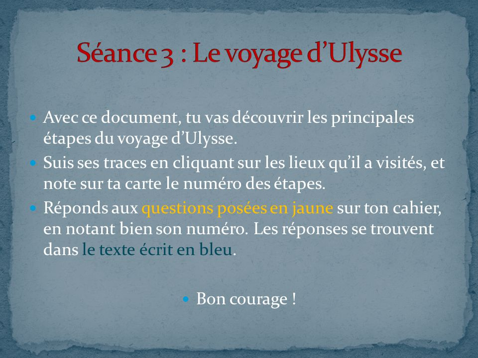  Avec ce document, tu vas découvrir les principales étapes du voyage d'Ulysse.