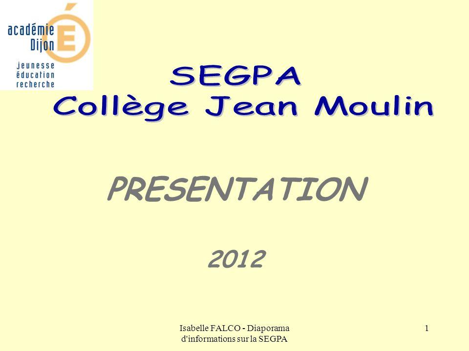 Isabelle FALCO - Diaporama d'informations sur la SEGPA 1 PRESENTATION 2012