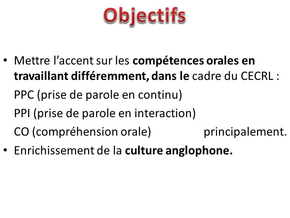 • Mettre l'accent sur les compétences orales en travaillant différemment, dans le cadre du CECRL : PPC (prise de parole en continu) PPI (prise de paro