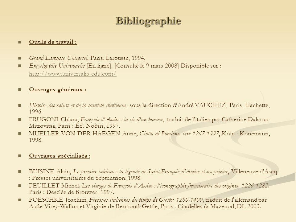 Bibliographie   Outils de travail :   Grand Larousse Universel, Paris, Larousse, 1994.   Encyclopédie Universaelis [En ligne]. [Consulté le 9 ma