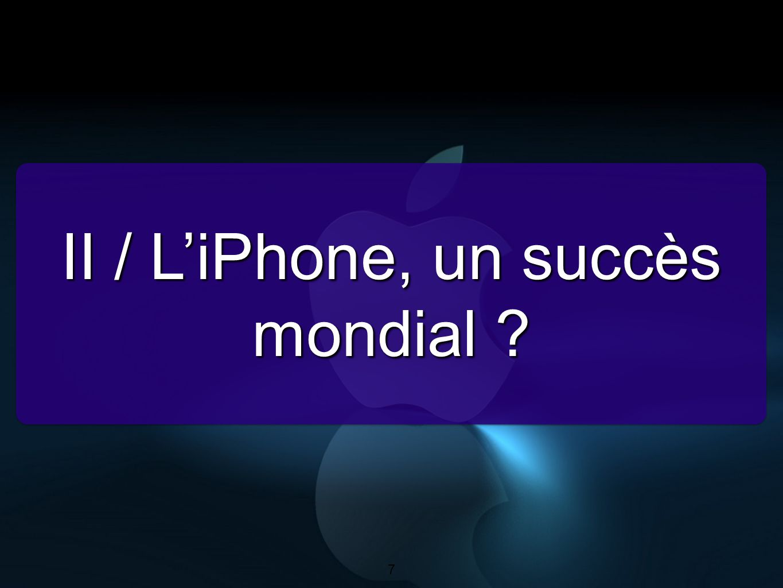 7 II / L'iPhone, un succès mondial ? 7