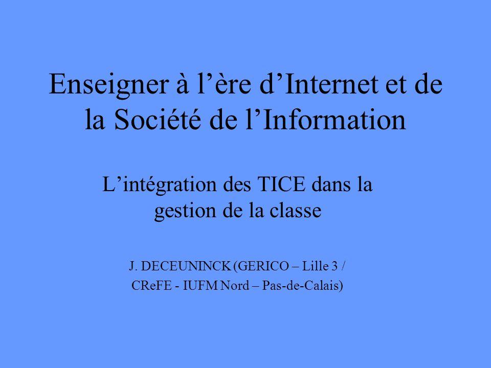 Enseigner à l'ère d'Internet et de la Société de l'Information L'intégration des TICE dans la gestion de la classe J.