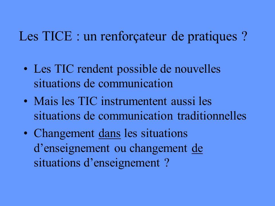 Les TICE : un renforçateur de pratiques .