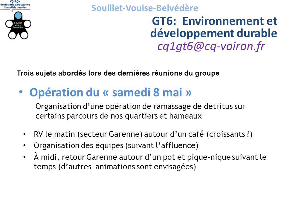 cq1gt6@cq-voiron.fr Souillet-Vouise-Belvédère GT6: Environnement et développement durable Trois sujets abordés lors des dernières réunions du groupe •