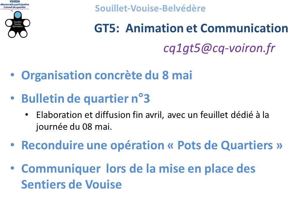 cq1gt5@cq-voiron.fr Souillet-Vouise-Belvédère GT5: Animation et Communication • Organisation concrète du 8 mai • Bulletin de quartier n°3 • Elaboratio