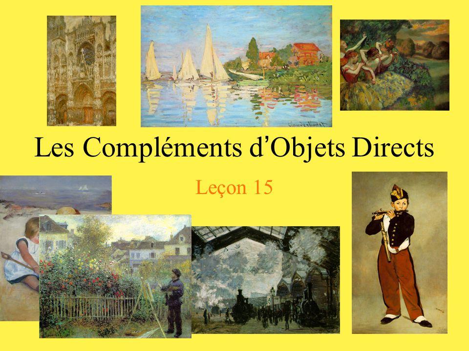 Les Compléments d ' Objets Directs Leçon 15