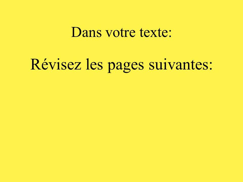 Dans votre texte: Révisez les pages suivantes: