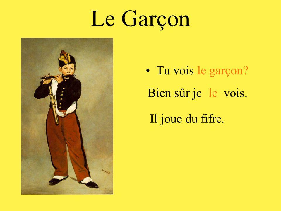 Le Garçon •Tu voisle garçon Bien sûr je vois.le Il joue du fifre.