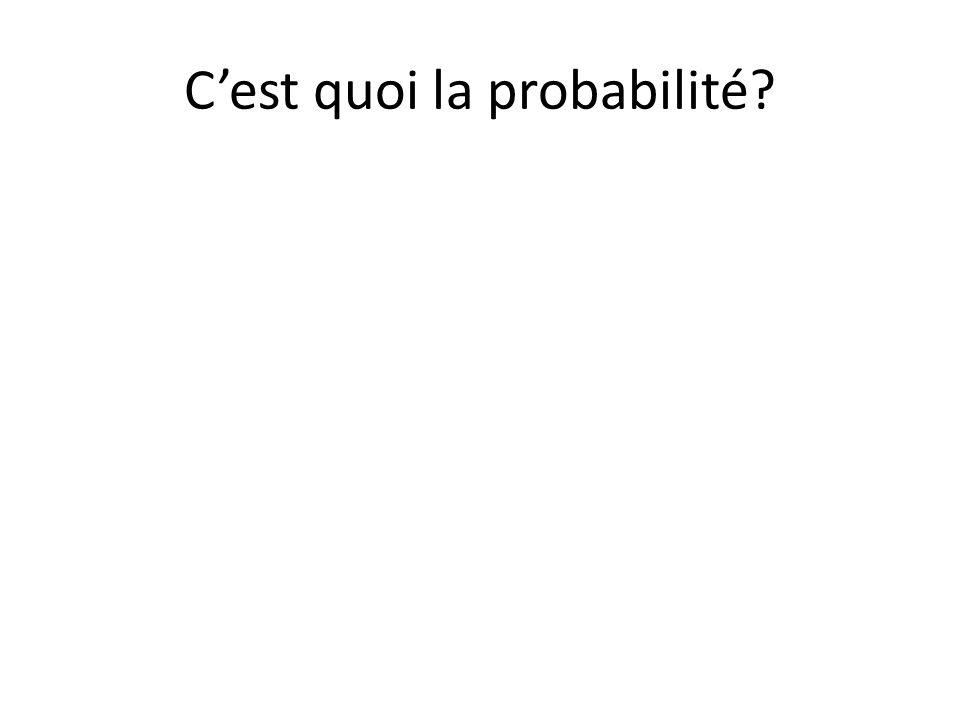 C'est quoi la probabilité?