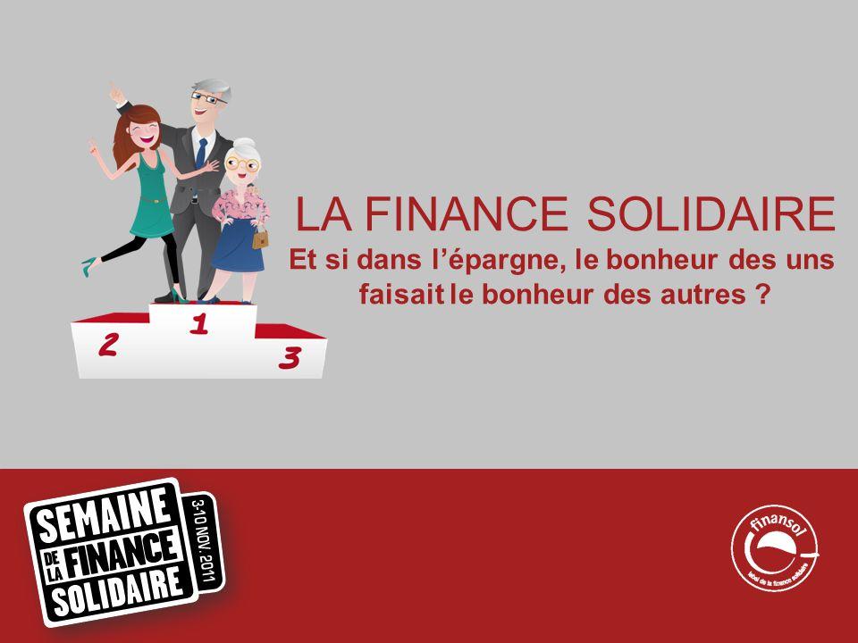 La finance solidaire en chiffres Au 31/12/2010 l'encours de l'épargne solidaire atteignait 3,15 Mds d'euros, soit une augmentation de 31% par rapport à l'année précédente.